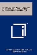 History of Psychology in Autobiography, V4