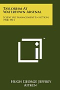 Taylorism at Watertown Arsenal: Scientific Management in Action, 1908-1915