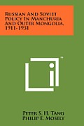 Russian and Soviet Policy in Manchuria and Outer Mongolia, 1911-1931