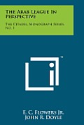 The Arab League in Perspective: The Citadel, Monograph Series, No. 1