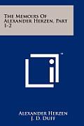 The Memoirs of Alexander Herzen, Part 1-2