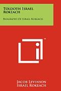 Toldoth Israel Rokeach: Biography of Israel Rokeach