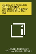 Diaries and Accounts of the Romero Expeditions in Arizona and California, 1823-1826