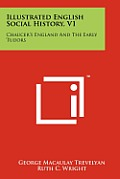 Illustrated English Social History, V1: Chaucer's England and the Early Tudors