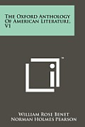 The Oxford Anthology of American Literature, V1