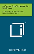 A Quest for Vitality in Religion: A Theological Approach to Religious Education