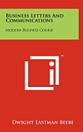 Business Letters and Communications: Modern Business Course