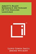 Abbott's Ready Reference Dictionary Of The English Language by Lloyd Edwin Smith