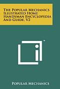The Popular Mechanics Illustrated Home Handyman Encyclopedia and Guide, V2