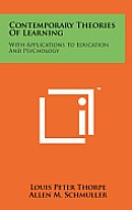 Contemporary Theories of Learning: With Applications to Education and Psychology