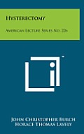 Hysterectomy: American Lecture Series No. 226