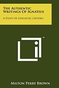 The Authentic Writings of Ignatius: A Study of Linguistic Criteria