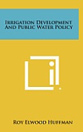 Irrigation Development and Public Water Policy