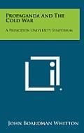Propaganda and the Cold War: A Princeton University Symposium