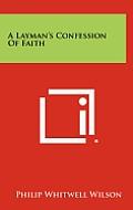 A Layman's Confession of Faith
