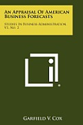 An Appraisal of American Business Forecasts: Studies in Business Administration, V1, No. 2