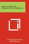 Statics and the Dynamics of a Particle