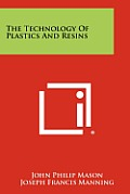 The Technology of Plastics and Resins