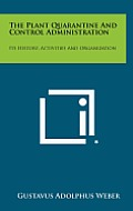 The Plant Quarantine and Control Administration: Its History, Activities and Organization