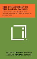 The Ethnobotany of the Kayenta Navaho: An Analysis of the John and Louisa Wetherill Ethnobotanical Collection