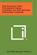 The English New Testament from Tyndale to the Revised Standard Version