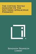 The Cotton Textile Industry of the Southern Appalachian Piedmont