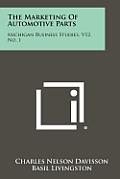 The Marketing of Automotive Parts: Michigan Business Studies, V12, No. 1