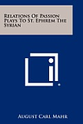 Relations of Passion Plays to St. Ephrem the Syrian