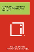 Financing Inventory on Field Warehouse Receipts