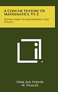 A Concise History of Mathematics, V1-2: Dover Series in Mathematics and Physics
