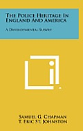 The Police Heritage in England and America: A Developmental Survey
