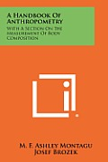 A Handbook of Anthropometry: With a Section on the Measurement of Body Composition