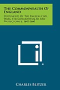 The Commonwealth of England: Documents of the English Civil Wars, the Commonwealth and Protectorate, 1641-1660