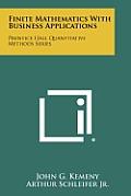Finite Mathematics with Business Applications: Prentice Hall Quantitative Methods Series