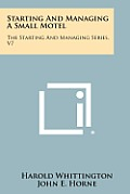 Starting and Managing a Small Motel: The Starting and Managing Series, V7