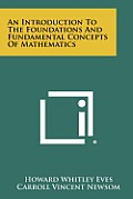 An Introduction to the Foundations and Fundamental Concepts of Mathematics