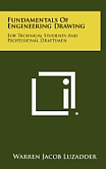Fundamentals of Engineering Drawing: For Technical Students and Professional Draftsmen
