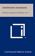 Sherwood Anderson: Modern American Writers, No. 7