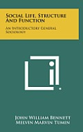 Social Life, Structure and Function: An Introductory General Sociology