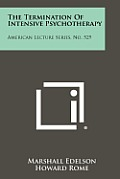 The Termination of Intensive Psychotherapy: American Lecture Series, No. 529
