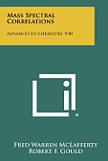 Mass Spectral Correlations: Advances in Chemistry, V40