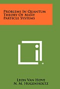 Problems in Quantum Theory of Many Particle Systems