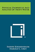 Physical Properties and Analysis of Heavy Water