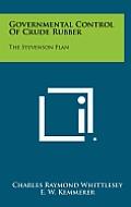 Governmental Control of Crude Rubber: The Stevenson Plan