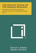 The Kinship System of the Kalmuk Mongols: University of New Mexico Publications in Anthropology, No. 8