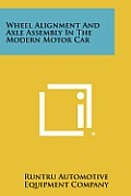 Wheel Alignment and Axle Assembly in the Modern Motor Car