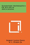 Elementary Mathematics of Sets with Applications