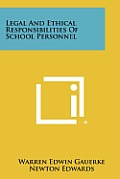 Legal and Ethical Responsibilities of School Personnel