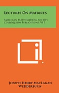 Lectures on Matrices: American Mathematical Society Colloquium Publications, V17