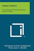 Taboo Topics: The Atherton Press Behavioral Science Series
